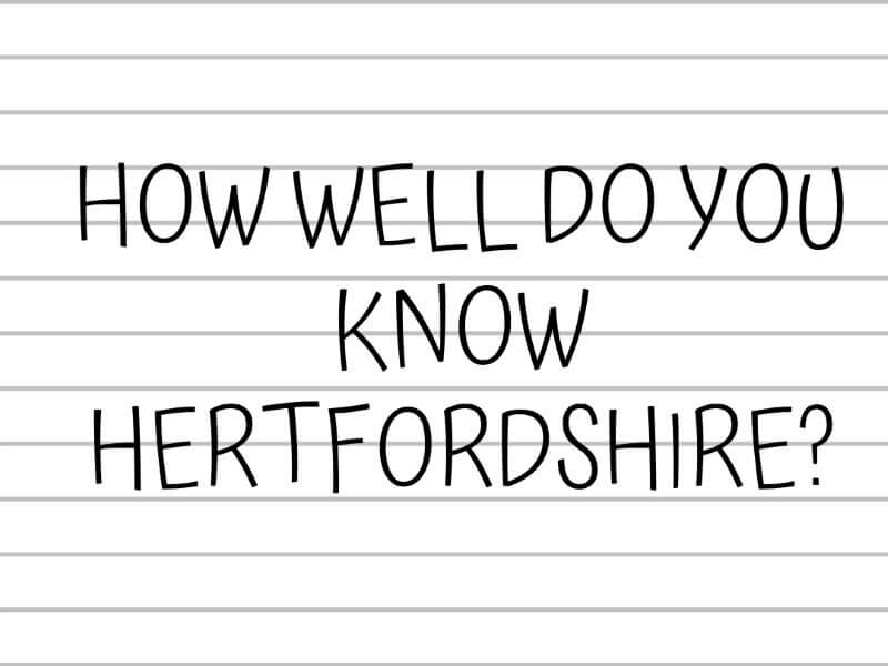 Do you know the real Hertfordshire?